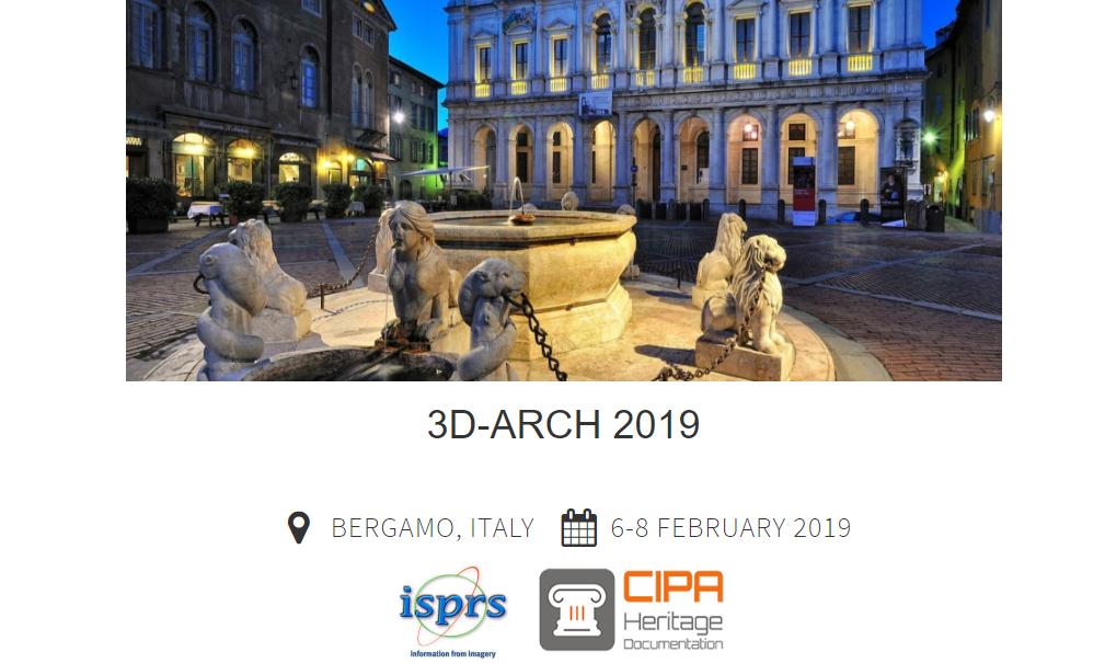"LoP-NTUA participates ""8th International Workshop 3D-ARCH  ""3D Virtual Reconstruction and Visualization of Complex Architectures"" 5 – 9/2/2019, Bergamo, Italy"